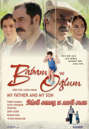 Мой отец и мой сын / Babam ve oglum, poster
